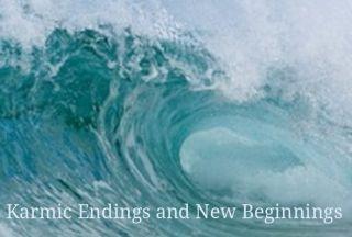 Karmic Endings and New Beginnings