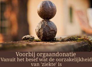 Voorbij orgaandonatie vanuit het besef wat de oorzakelijkheid van